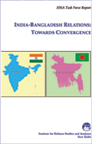India-Bangladesh Relations: Towards Convergence
