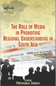 The Role of Media in Promoting Regional Understanding in South Asia