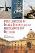 Core Concerns in Indian Defence and the Imperatives for Reforms