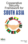Cooperative Security Framework for South Asia