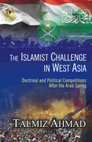 The Islamist Challenge in West Asia: Doctrinal and Political Competitions After the Arab Spring